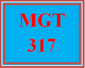 MGT 317 Entire Course | eBooks | Education