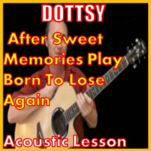 Learn to play After Sweet Memories Play Born To Lose Again by Dottsy | Movies and Videos | Educational
