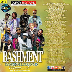 Dj Roy Bashment Clean Dancehall Mix Vol.8 | Music | Reggae