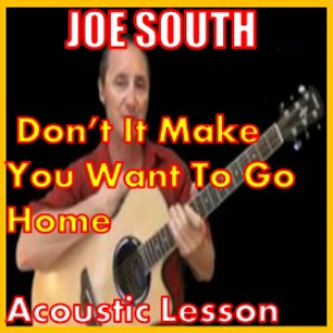 Learn to play Don't It Make You Want To Go Home by Joe South | Movies and Videos | Educational