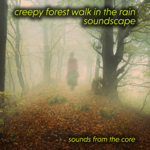 creepy forest walk in the rain soundscape