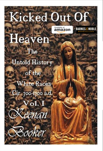 kicked out of heaven vol. ii: the untold history of the white races cir. 700 - 1700 a.d. (the ice in color)