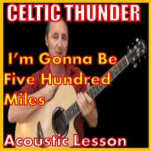 learn to play im gonna be 500 by celtic thunder