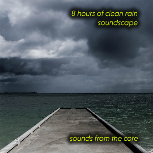 8 hours of clean rain