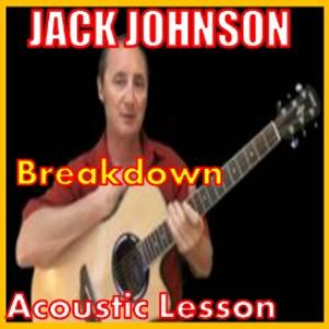 learn to play breakdown by jack johnson