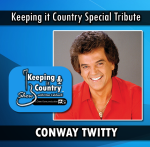conway twitty tribute on the keeping it country show with don caldwell