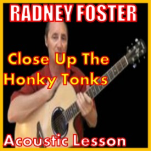 Learn to play Close Up The HonkyTonks by Radney Foster | Movies and Videos | Educational