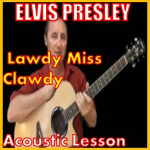 Learn to play Lawdy Miss Clawdy by Elvis Presley | Movies and Videos | Educational