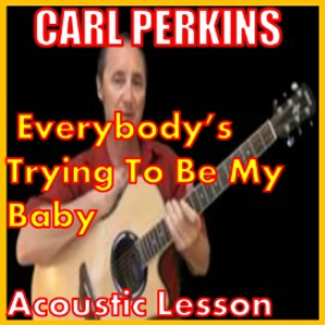 Learn to play Everybody's Trying To Be My Baby By Carl Perkins | Movies and Videos | Educational