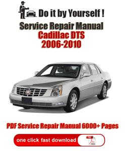 cadillac dts 2006, 2007, 2008, 2009, 2010 pdf factory service repair manual