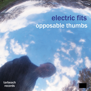 electric fits: opposable thumbs lp