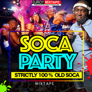 dj roy soca party 100% old calypso mix