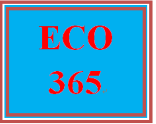 First Additional product image for - ECO 365 Entire Course