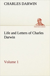 life and letters of charles darwin vol. 1