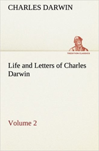 life and letters of charles darwin vol. 2