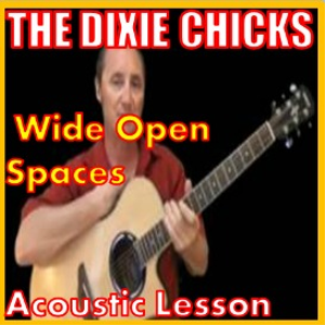 Learn to play Wide Open Spaces by The Dixie Chicks | Movies and Videos | Educational