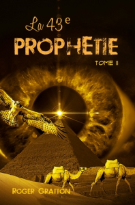La 43e prophétie (tome II), par Roger Gratton | eBooks | Fiction