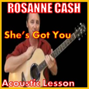 learn to play she's got you by rosanne cash