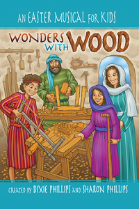 wonders with wood a childrens easter musical