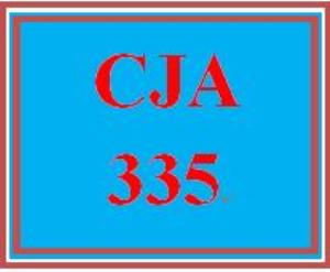 cja 335 week 4 major criminal justice policy