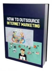how to outsource internet marketing 2017