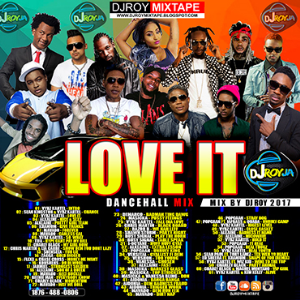 dj roy love it dancehall mix 2017