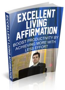 excellent living affirmation