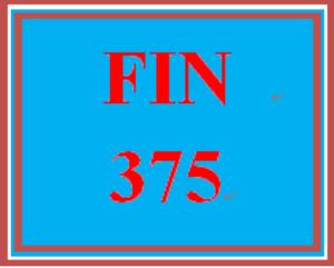 FIN 375 Entire Course | eBooks | Education