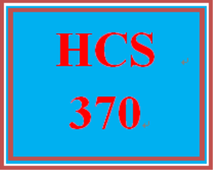 HCS 370 Week 3 Faculty Approval: Week Five Assignment | eBooks | Education