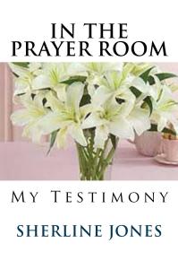 my testimony in the prayer room
