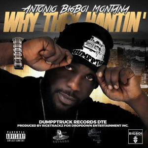 "antonio big boi montana ""why they hatin"""