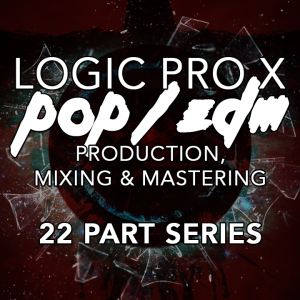 logic pro x - pop/edm production series - all videos and session content
