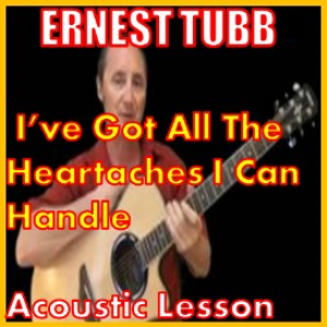 learn to play i've got all the heartaches i can handle by ernest tubb