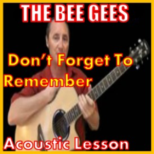 learn to play don't forget to remember by the bee gees