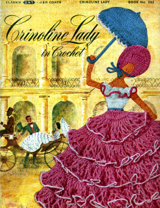 Crinoline Lady in Crochet | Book No. 262 | The Spool Cotton Company DIGITALLY RESTORED PDF | Crafting | Crochet | Other