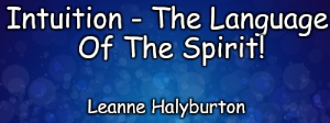 intuition - the language of the spirit!