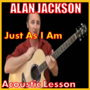 learn to play just as i am by alan jackson