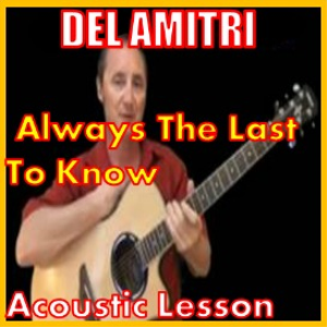 learn to play always the last to know by del amitri