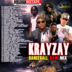 Dj Roy Krayzay Dancehall Raw Mix | Music | Reggae