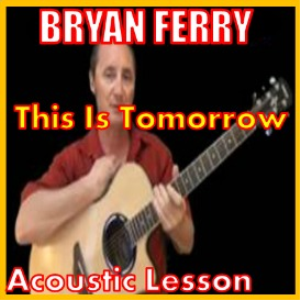 learn to play this is tomorrow by bryan ferry