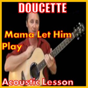 learn to play mama let him play by doucette