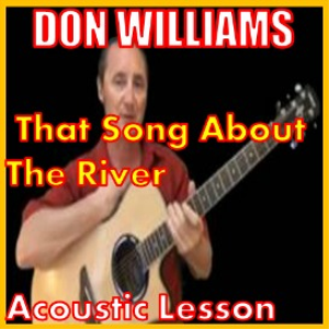 learn to play that song about the river by don williams