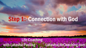 next level life coaching step 1 connection with god
