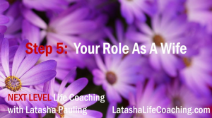 next level life coaching step 5 defining your role as a wife