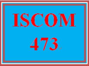 ISCOM 473 Entire Course | eBooks | Education