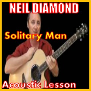 Learn to play Solitary Man by Neil Diamond | Movies and Videos | Educational