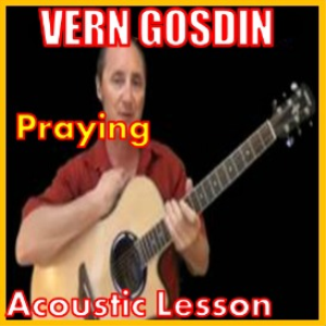 learn to play praying by vern gosdin