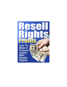 resell rights profit: how to make a fortune online with resale rights