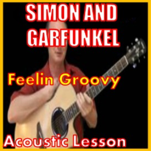 learn to play feelin groovy by simon and garfunkel