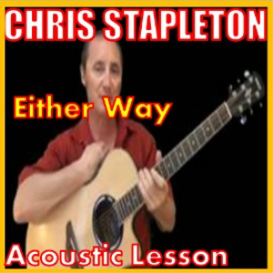 learn to play either way by chris stapleton
